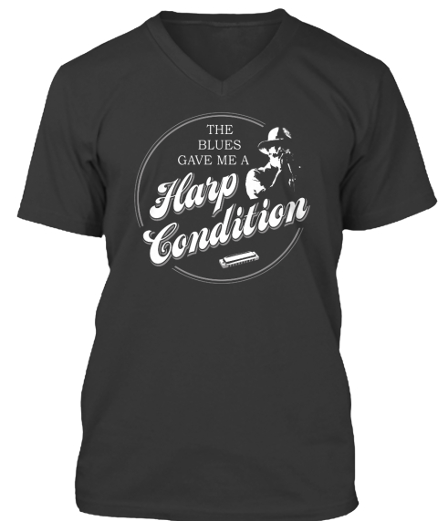 The Blues Gave Me A Harp Condition Black T-Shirt Front