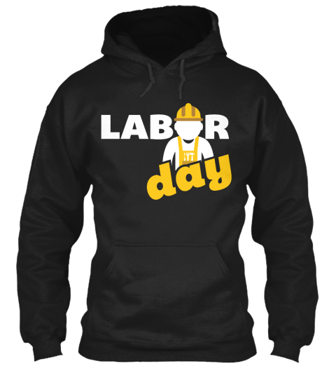 Labor Day Black Sweatshirt Front