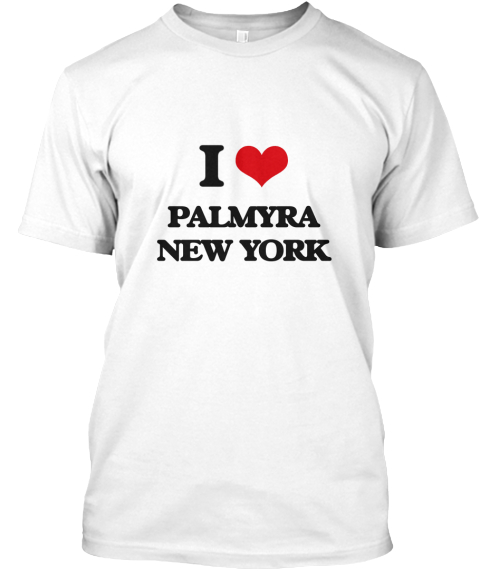 I Love Palmyra New York White T-Shirt Front
