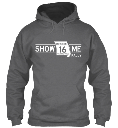 Show Missouri 16 Washington Co Me Rally Dark Heather Sweatshirt Front