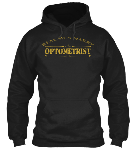 Real Men Marry Optometrist Black Suéter Front