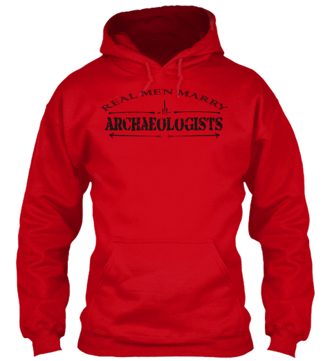 Real Men Marry Archeologists Red Sweatshirt Front