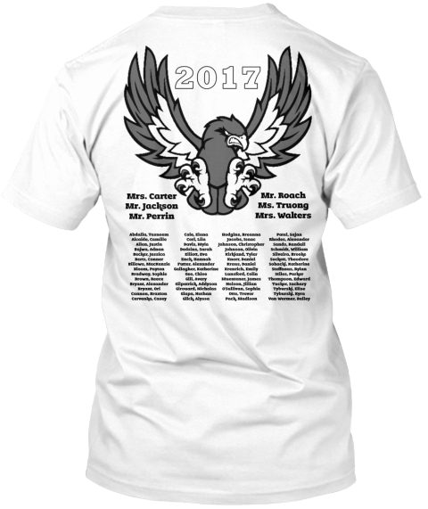 2017 Mrs Carter Mr Roach Mr Jackson Ms Truong Mr Perris Mrs Wakers White T-Shirt Back