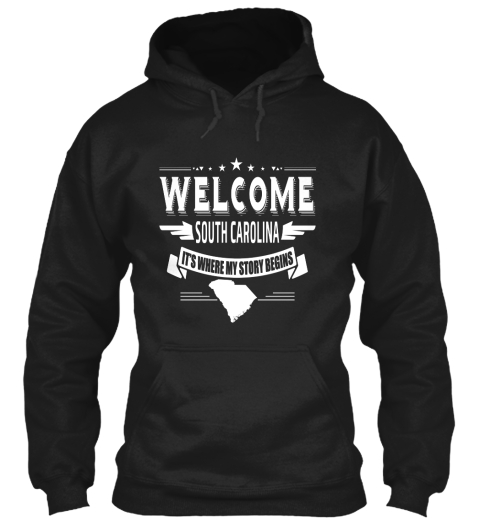 Welcome South Carolina Its Where My Story Begins Black Sweatshirt Front