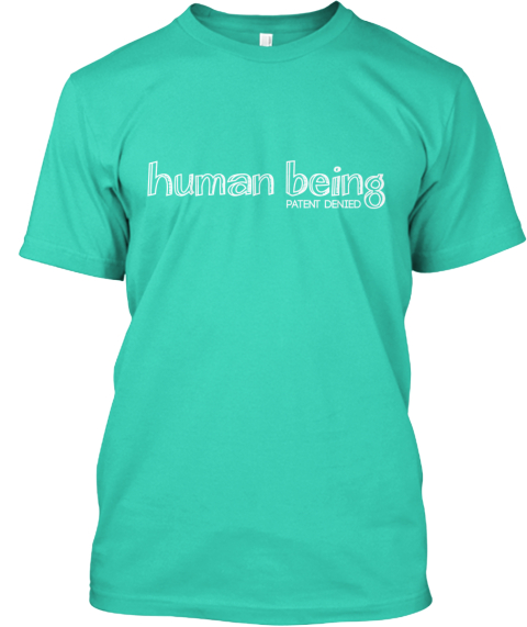 Human Being  Patent Denied Mint T-Shirt Front