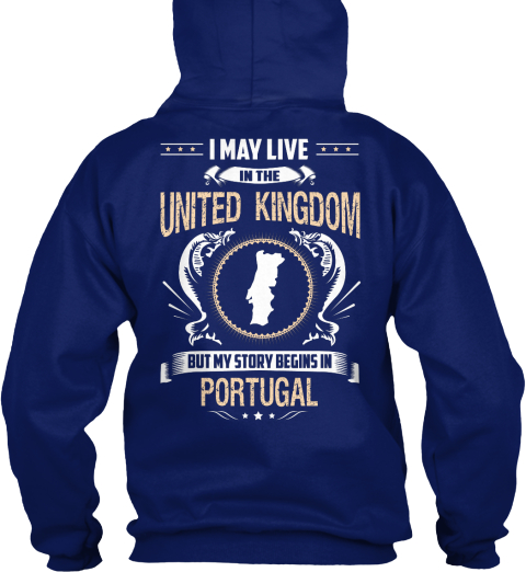 I May Live In The United Kingdom But My Story Begins In Portugal Oxford Navy Sweatshirt Back