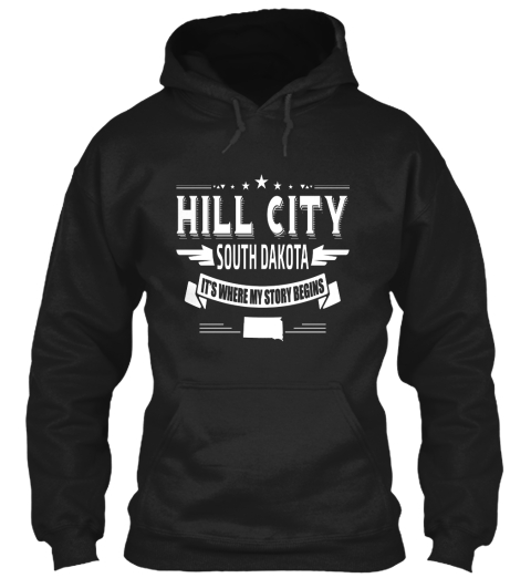 Hill City South Dakota It's Where My Story Begins Black T-Shirt Front