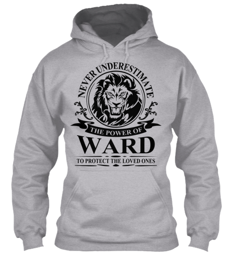 Never Underestimate The Power Of Ward To Protect The Loved Ones Sport Grey Sweatshirt Front