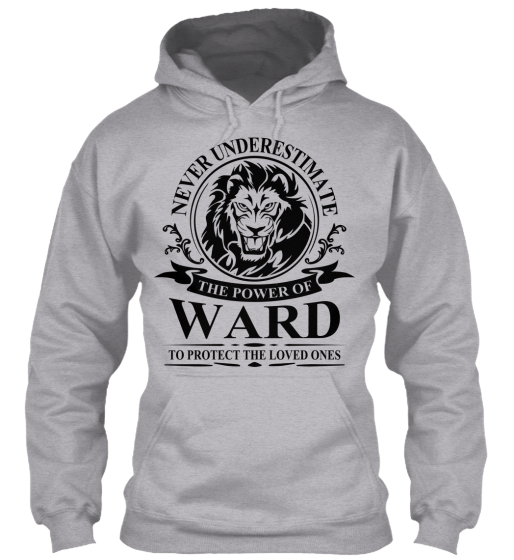 Never Underestimate The Power Of Ward To Protect The Loved Ones Sweatshirt Front