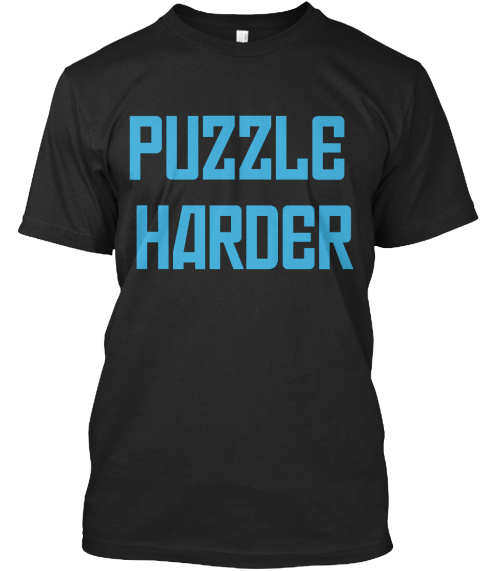 Puzzle Harder Black T-Shirt Front