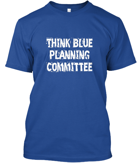 Think Blue Planning Committee Deep Royal T-Shirt Front