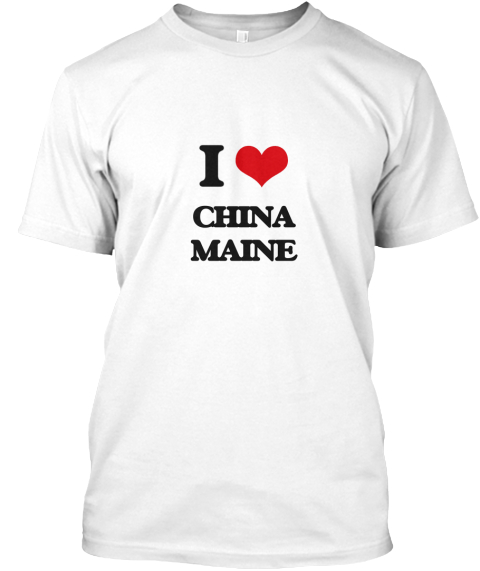 I Love China Maine White T-Shirt Front