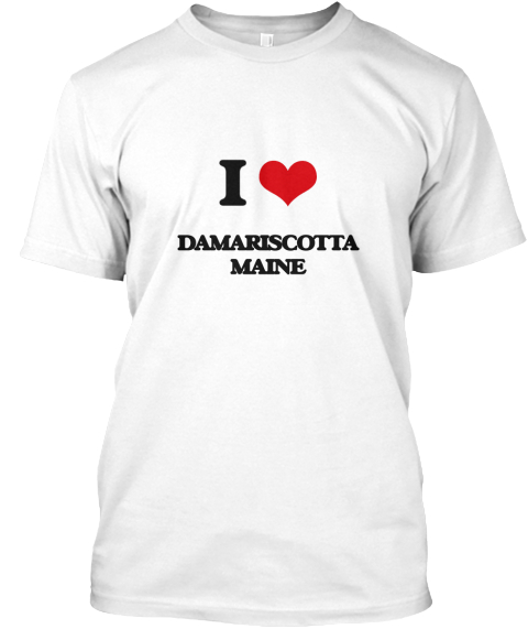 I Love Damariscotta Maine White T-Shirt Front