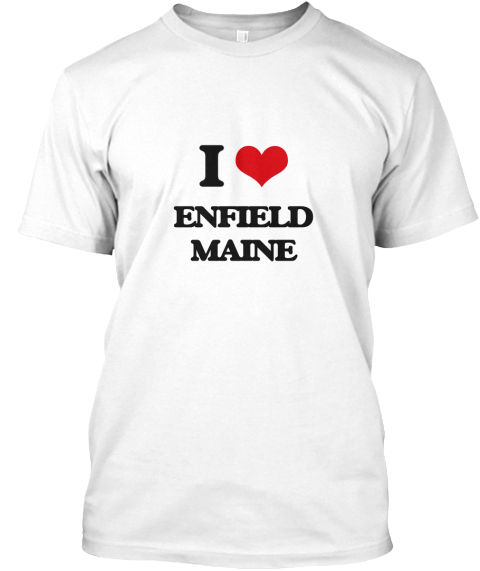 I Love Enfield Maine White T-Shirt Front