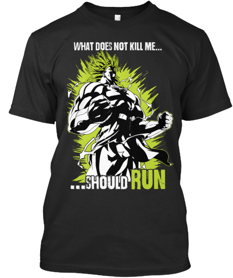 What Does Not Kill Me Should Run  T-Shirt Front