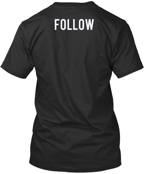 Follow Black Camiseta Back