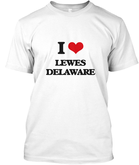 I Love Lewes Delaware White T-Shirt Front