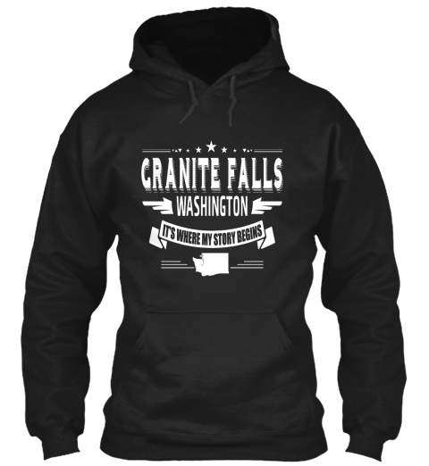 ********** Granite Falls Washington It's Where My Story Begins Black T-Shirt Front