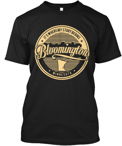 It's Where My Story Begins Bloomington Minnesota Black T-Shirt Front