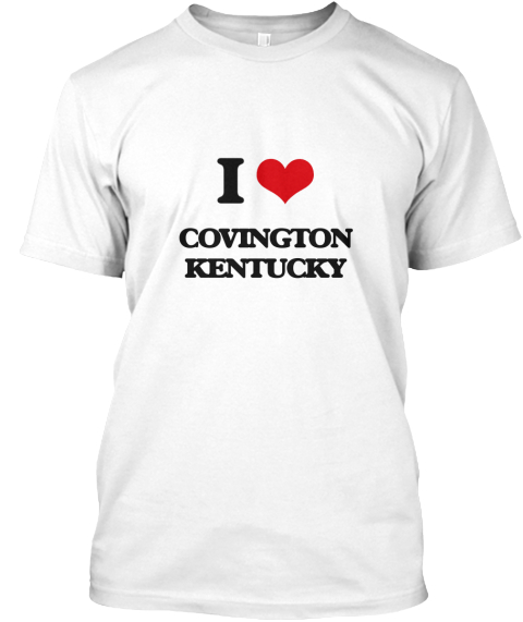 I Love Covington Kentucky White T-Shirt Front