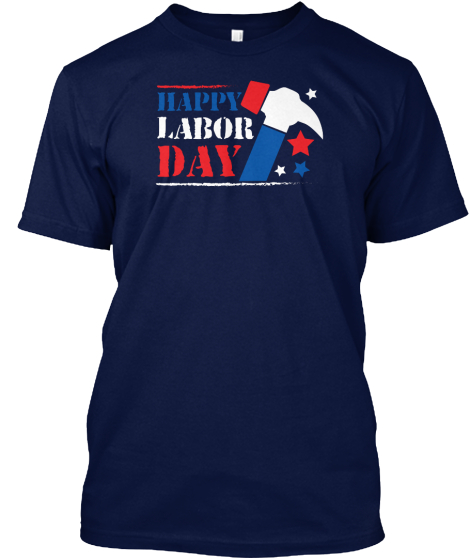 Happy Labor Day T-Shirt Front