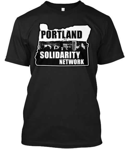 Portland Solidarity Network Black T-Shirt Front