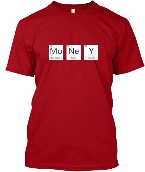 Periodic table money money molybdenum neon yttrium products periodic table money money molybdenum neon yttrium deep red t shirt front urtaz Images