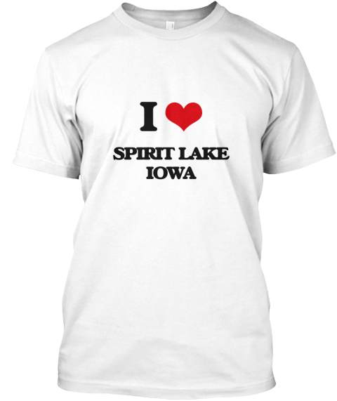 I Love Spirit Lake Iowa White T-Shirt Front