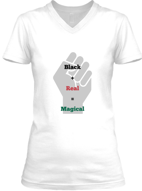 Black + Real = Magical White T-Shirt Front