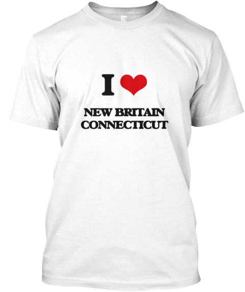 I Love New Britain Connecticut White T-Shirt Front