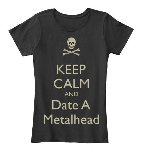 Keep Calm And Date A Metalhead Black Women's T-Shirt Front