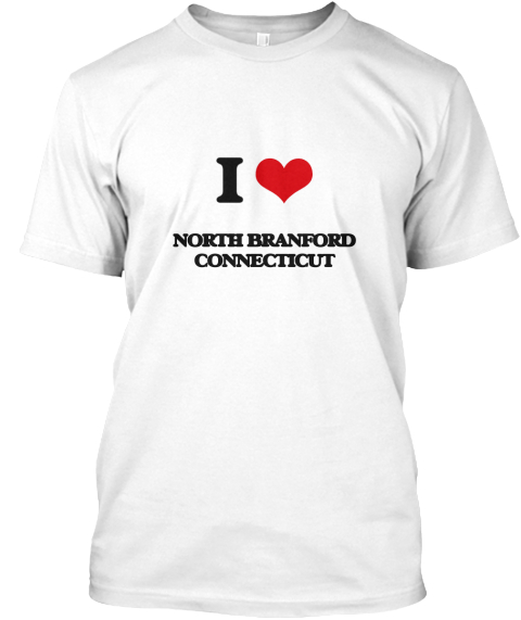 I Love North Branford Connecticut White T-Shirt Front
