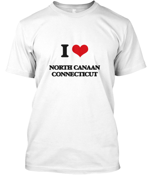 I Love North Canaan Connecticut White T-Shirt Front