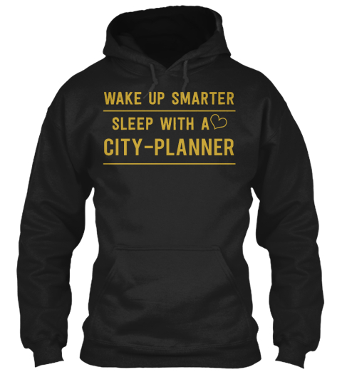 Wake Up Smarter Sleep With A City Planner Black T-Shirt Front