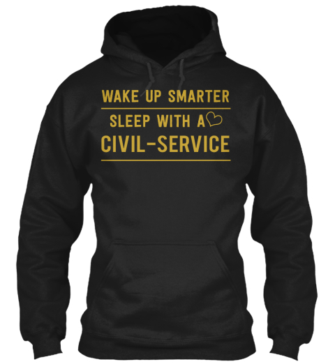 Wake Up Smarter Sleep With A Civil Service Black T-Shirt Front
