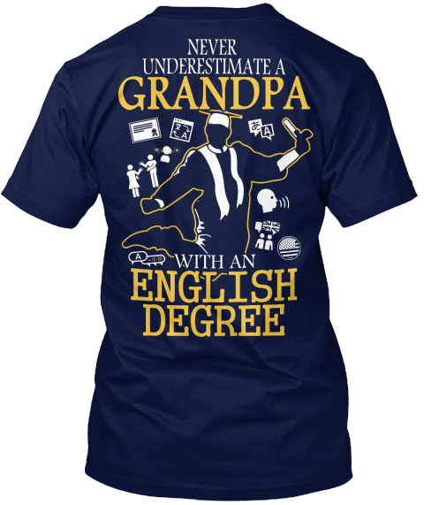 Never Underestimate A Grandpa A A A With An English Degree Navy T-Shirt Back