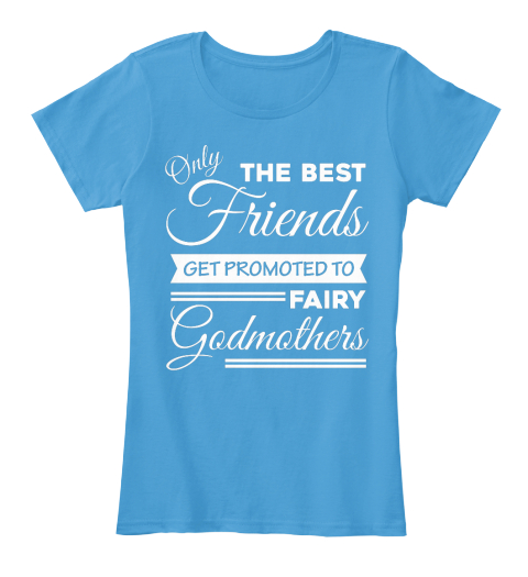 Only The Best Friends Get Promoted To Fairy Godmothers Heathered Bright Turquoise   Women's T-Shirt Front