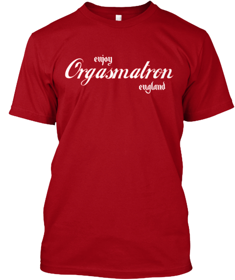 Enjoy Orgasmatron England Deep Red T-Shirt Front