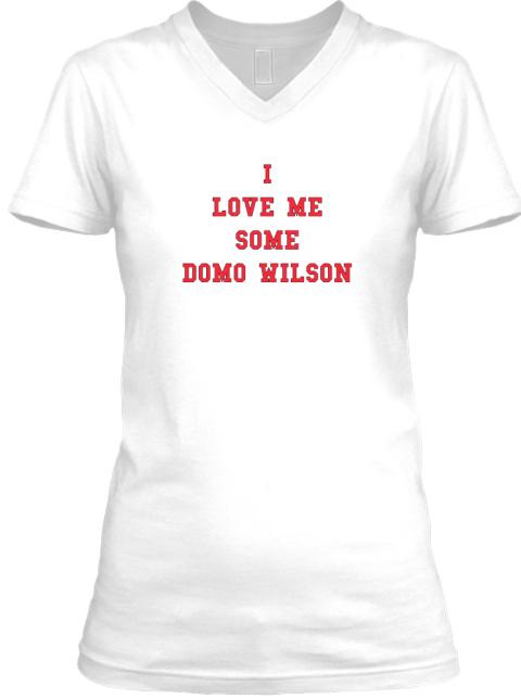 I Love Me Some Domo Wilson I Love Me Some Domo