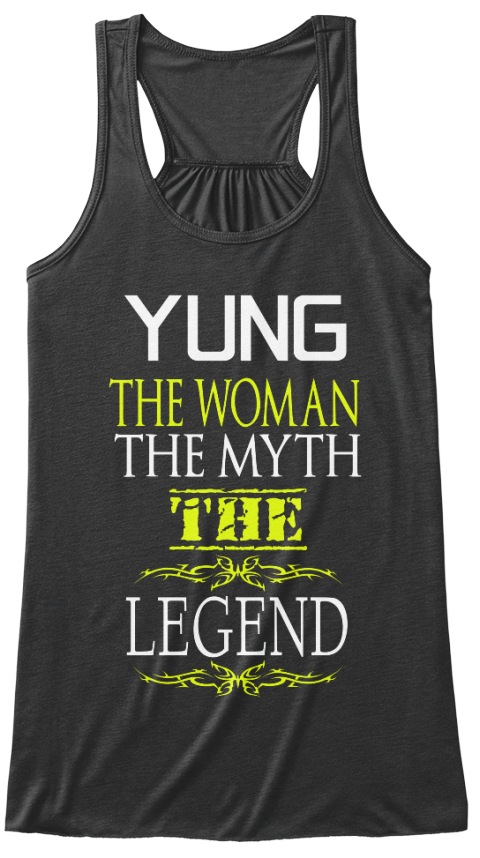 Yung The Woman The Myth The Legend Dark Grey Heather Women's Tank Top Front