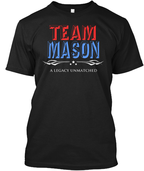 Team Mason A Legacy Unmatched Black T-Shirt Front