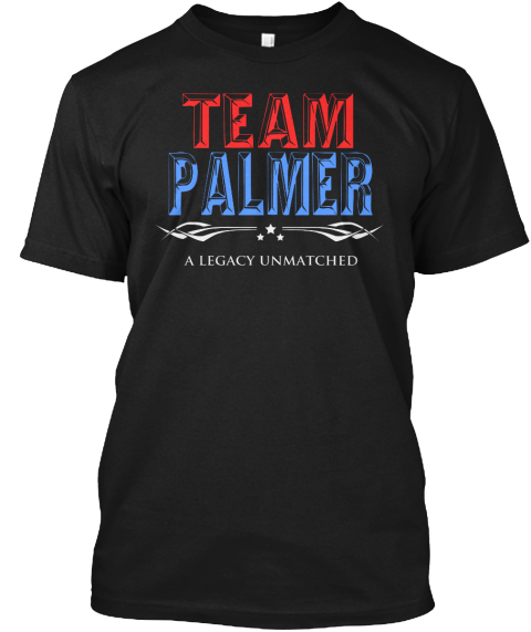 Team Palmer A Legacy Unmatched Black T-Shirt Front