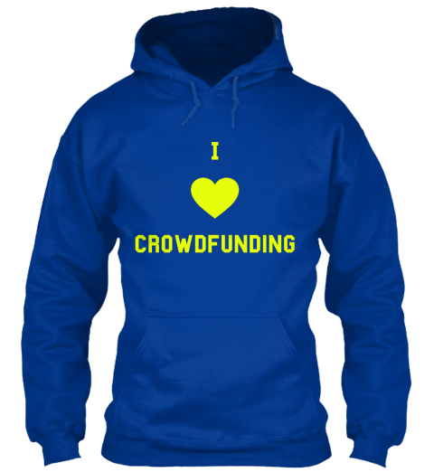 I Love Crowdfunding Royal Blue Sweatshirt Front