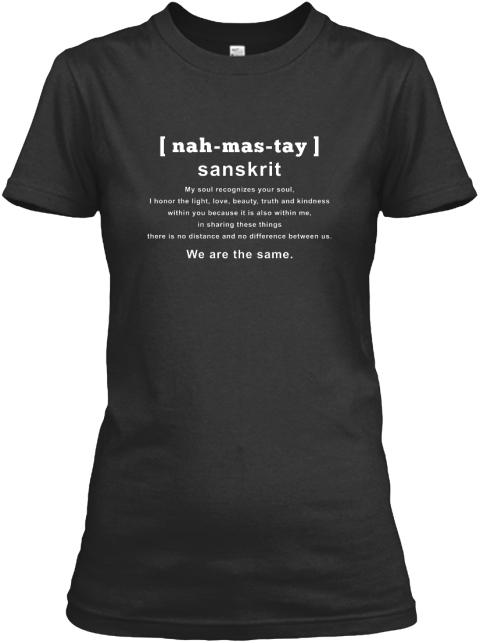 Namaste Nah Mas Tay Sanskrit My Soul Recognises Your Soul I