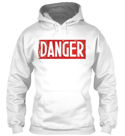 Danger White T-Shirt Front