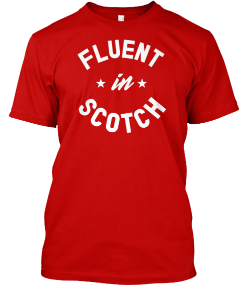 Fluent In Scotch Classic Red Kaos Front