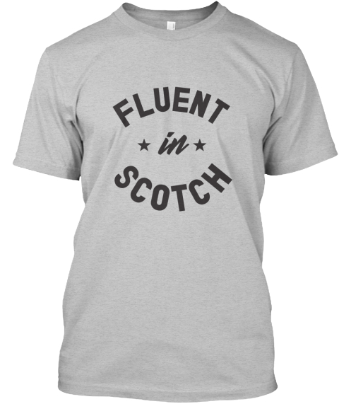Fluent In Scotch Light Heather Grey  T-Shirt Front
