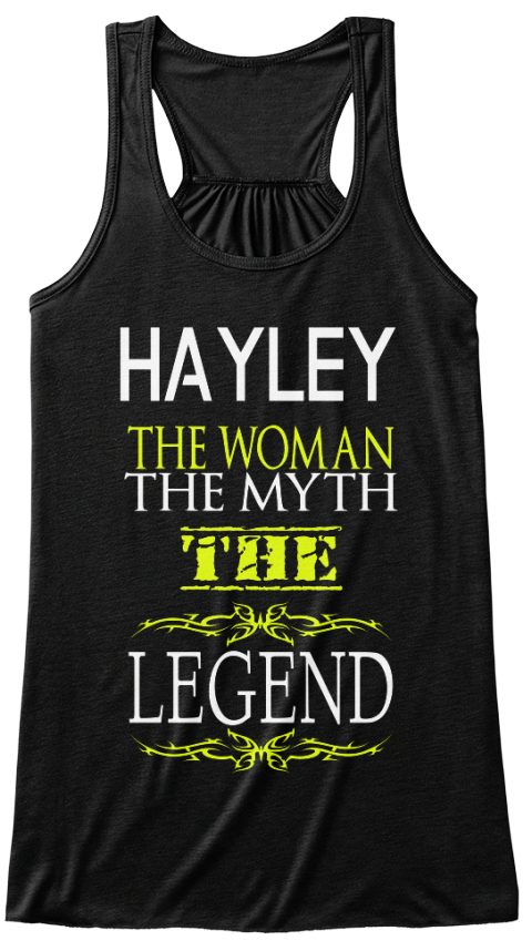 Hayley The Woman The Myth The Legend Black T-Shirt Front