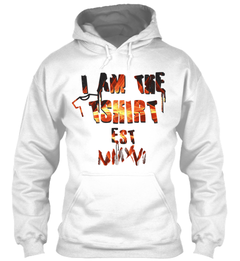 I Am The T Shirt Est Arctic White Sweatshirt Front