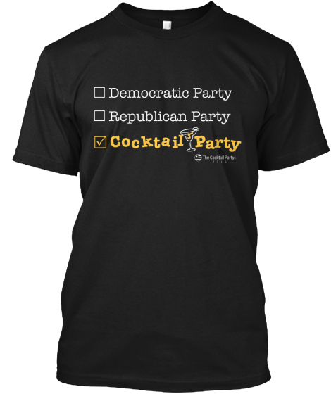 Democratic Party Republican Party Cocktail Party The Cocktail Party 2016 T-Shirt Front